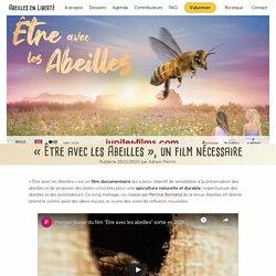 Abeilles en Liberté - «Être avec les Abeilles», un film nécessaire