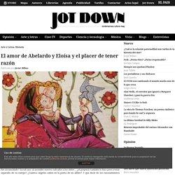 El amor de Abelardo y Eloísa y el placer de tener razón