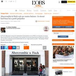 Abercrombie & Fitch voit ses ventes baisser : le récent bad-buzz lui a porté préjudice