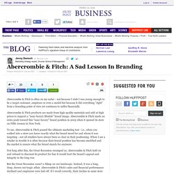 Abercrombie & Fitch: A Sad Lesson In Branding