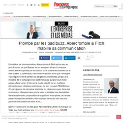 Plombé par les bad buzz, Abercrombie & Fitch rhabille sa communication