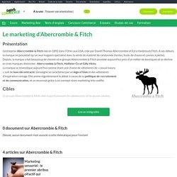 Abercrombie et Fitch : Etudes de cas, analyses Marketing et Communication