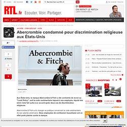 Abercrombie condamné pour discrimination religieuse aux États-Unis
