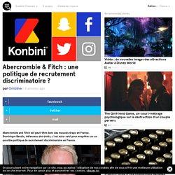Abercrombie & Fitch : Une politique de recrutement discriminatoire ?
