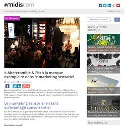 Abercrombie & Fitch la marque exemplaire dans le marketing sensoriel #midiscom