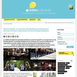 Abercrombie se sert du marketing sensoriel pour recréer le rêve américain sur les Champs Elysées