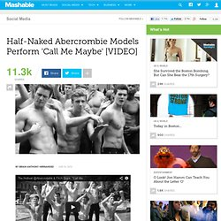 Half-Naked Abercrombie Models Perform 'Call Me Maybe' [VIDEO]