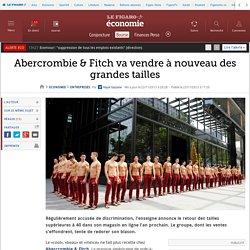 Abercrombie & Fitch va vendre à nouveau des grandes tailles