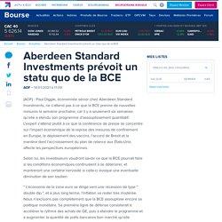 Aberdeen Standard Investments prévoit un statu quo de la BCE