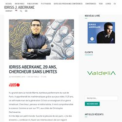 Idriss Aberkane, 29 ans, chercheur sans limites – Idriss J. Aberkane