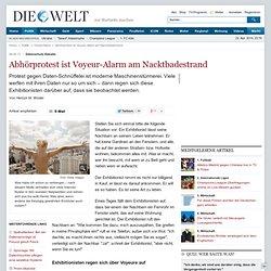 Datenschutz-Debatte : Abhörprotest ist Voyeur-Alarm am Nacktbadestrand - Nachrichten Politik - Deutschland