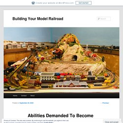 Abilities Demanded To Become A Model Railroader