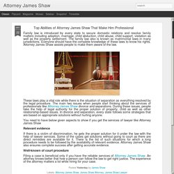 Attorney James Shaw : Top Abilities of Attorney James Shaw That Make Him Professional