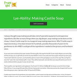 Lye-Ability: Making Castile Soap