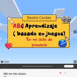 ABJ en mic clases by superbea80 on Genial.ly
