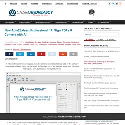 New Able2Extract Professional 14: Sign PDFs & Convert with AI