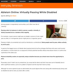 Ableism Online: Virtually Passing While Disabled