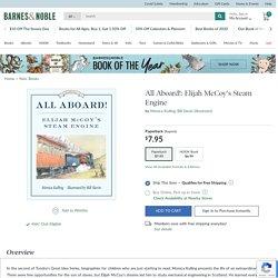 All Aboard!: Elijah McCoy's Steam Engine by Monica Kulling, Bill Slavin, Paperback