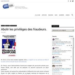 Abolir les privilèges des fraudeurs.
