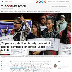 'Triple talaq' abolition is only the start of a larger campaign for gender justice in India