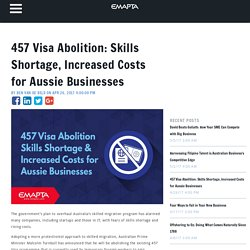 457 Visa Abolition: Skills Shortage, Increased Costs for Aussie Businesses