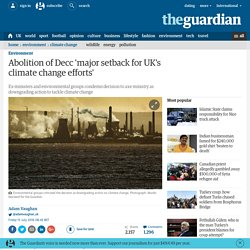 Abolition of Decc 'major setback for UK's climate change efforts'