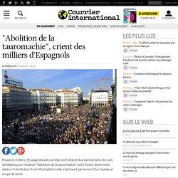 """""""Abolition de la tauromachie"""", crient des milliers d'Espagnols"""