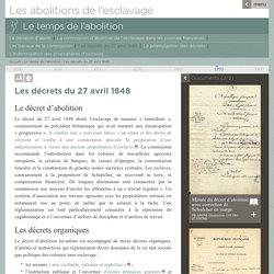 Les abolitions de l'esclavage - Le temps de l'abolition - Les décrets du 27 avril 1848