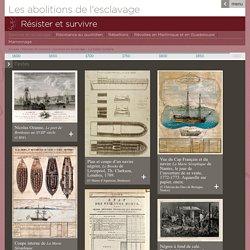 Les abolitions de l'esclavage - Résister et survivre - Survivre en esclavage - La traite humaine