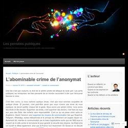 L'abominable crime de l'anonymat