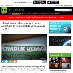 «Abomination» : Moscou indigné par les caricatures de Charlie Hebdo sur le crash du TU-154