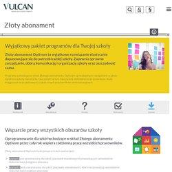 Złoty abonament Optivum - Programy dla szkół i nauczycieli - Vulcan.edu.pl