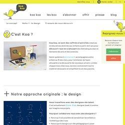 Notre approche design - Koa Koa, abonnement activités manuelles enfants - Koa Koa