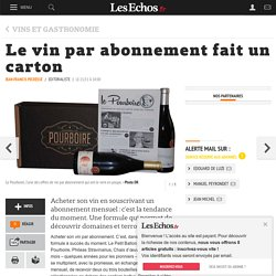 Le vin par abonnement fait un carton, Vins et gastronomie