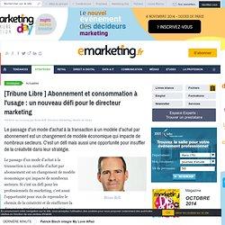[Tribune Libre ] Abonnement et consommation à l'usage : un nouveau défi pour le directeur marketing