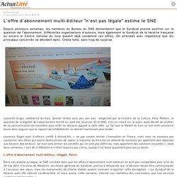 """L'offre d'abonnement multi-éditeur """"n'est pas légale"""" estime le SNE"""
