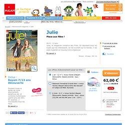 Julie - Abonnement magazine Julie - 9 à 13 ans - Milan Jeunesse