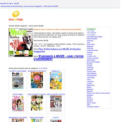 Abonnement MUZE magazine - Journal et revue MUZE pas cher