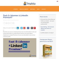 Faut-il s'abonner à LinkedIn Premium? - Simplicity