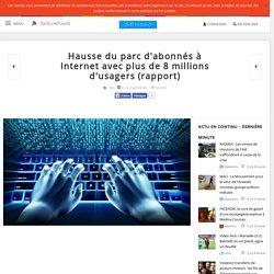 Hausse du parc d'abonnés à Internet avec plus de 8 millions d'usagers (rapport)