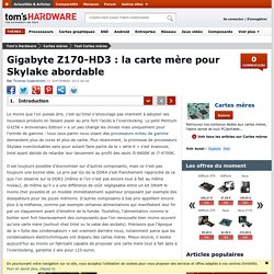 Gigabyte Z170-HD3 : la carte mère pour Skylake abordable - Introduction