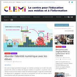 Aborder l'identité numérique avec les élèves - CLEMI DIJON