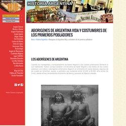 Aborigenes de Argentina Vida y costumbres de los primeros pobladores