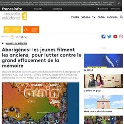 Aborigènes: les jeunes filment les anciens, pour lutter contre le grand effacement de la mémoire - nouvelle calédonie 1ère