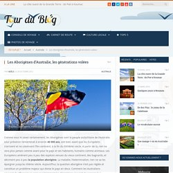 Les Aborigènes d'Australie, les générations volées - Tour du Blog
