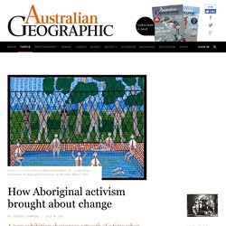 How Aboriginal activism brought change