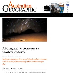 Aboriginal astronomers: world's oldest?