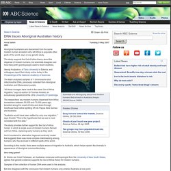 DNA traces Aboriginal Australian history › News in Science (ABC Science)