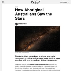 How Aboriginal Australians Saw the Stars - Vice