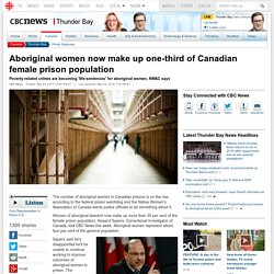 Aboriginal women now make up one-third of Canadian female prison population - Thunder Bay